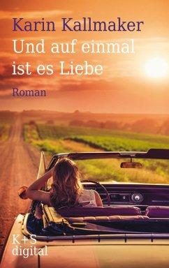 Und auf einmal ist es Liebe (eBook, ePUB) - Kallmaker, Karin