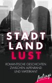 Stadt, Land, Lust (eBook, ePUB)