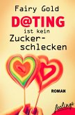 Dating ist kein Zuckerschlecken (eBook, ePUB)
