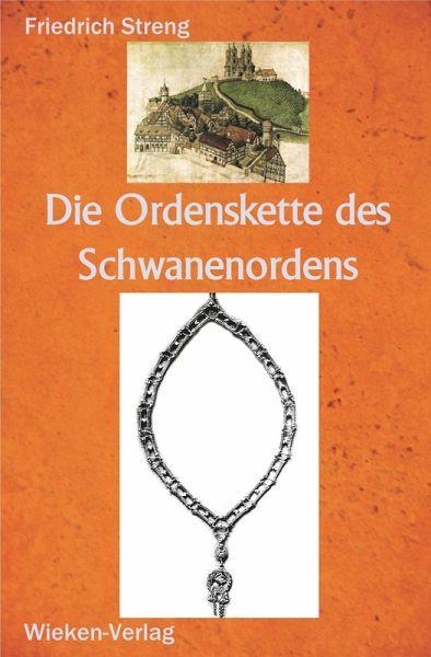 Die Ordenskette des Schwanenordens zu Brandenburg und Ansbach (eBook, ePUB) - Streng, Friedrich