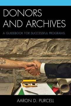 Donors and Archives (eBook, ePUB) - Purcell, Aaron D.