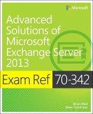Exam Ref 70-342 Advanced Solutions of Microsoft Exchange Server 2013 (MCSE) (eBook, PDF)