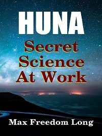 Huna, a Secret Science At Work (eBook, ePUB)