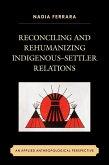 Reconciling and Rehumanizing Indigenous-Settler Relations (eBook, ePUB)
