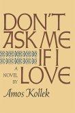 Don't Ask Me If I Love (eBook, ePUB)