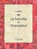 Le Tartuffe ou l'Imposteur (eBook, ePUB)