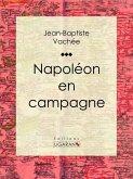 Napoléon en campagne (eBook, ePUB)