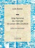 Une femme du monde au pays des Zoulous (eBook, ePUB)