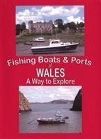 The Fishing Boats and Ports of Wales - Lenton, Stewart; Lenton, Liz