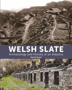 Welsh Slate: Archaeology and History of an Industry - Gwyn, David