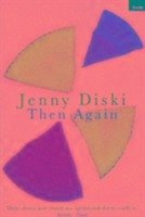 Then Again - Diski, Jenny