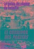 Le Guide Du Champ de Bataille: Le Corridor Des Panzers