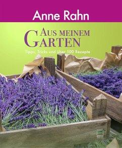 Aus meinem Garten - Rahn, Anne