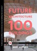 The Future of Architecture in 100 Buildings (eBook, ePUB)