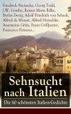 Sehnsucht nach Italien: Die 60 schönsten Italien-Gedichte (eBook, ePUB)