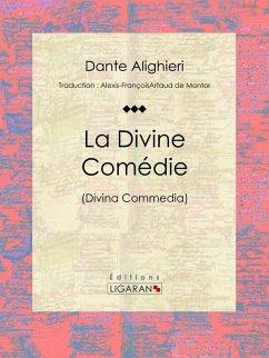 La Divine Comédie (eBook, ePUB) - Dante; Ligaran