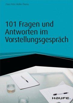 101 Fragen und Antworten im Vorstellungsgespräch - inkl. Arbeitshilfen online (eBook, PDF) - Müller-Thurau, Claus Peter