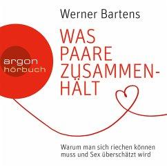 Was Paare zusammenhält - Warum man sich riechen können muss und Sex überschätzt wird (MP3-Download) - Bartens, Werner