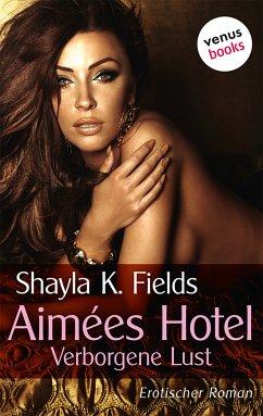 Aimées Hotel: Verborgene Lust (eBook, ePUB)