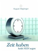 Zeit haben heißt NEIN sagen (eBook, ePUB)