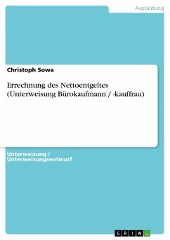 Errechnung des Nettoentgeltes (Unterweisung Bürokaufmann / -kauffrau) (eBook, ePUB)
