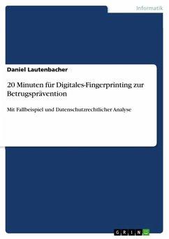 20 Minuten für Digitales-Fingerprinting zur Betrugsprävention (eBook, ePUB)