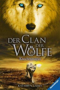 Knochenmagier / Der Clan der Wölfe Bd.5 (eBook,...