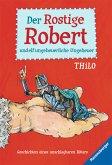 Der Rostige Robert und elf ungeheuerliche Ungeheuer (eBook, ePUB)