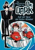 Auf der Spur der Robo-Räuber / Die unglaublichen Fälle des Dr. Dark Bd.2 (eBook, ePUB)