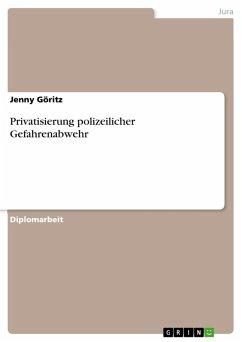 Privatisierung polizeilicher Gefahrenabwehr (eBook, PDF)