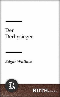 Der Derbysieger (eBook, ePUB) - Wallace, Edgar