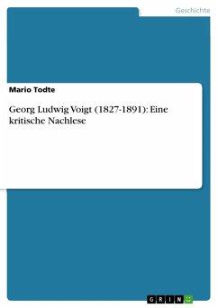 Georg Ludwig Voigt (1827-1891): Eine kritische Nachlese (eBook, ePUB)
