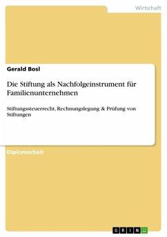 Die Stiftung als Nachfolgeinstrument für Familienunternehmen (eBook, ePUB)