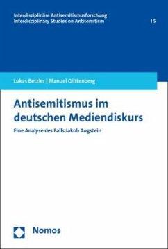 Antisemitismus im deutschen Mediendiskurs - Betzler, Lukas; Glittenberg, Manuel
