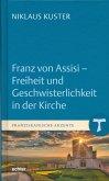 Franz von Assisi - Freiheit und Geschwisterlichkeit in der Kirche (eBook, ePUB)