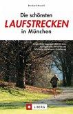 Die schönsten Laufstrecken in München (Mängelexemplar)