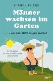 Männer wachsen im Garten (eBook, ePUB)