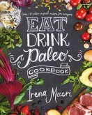 Eat Drink Paleo (eBook, ePUB)