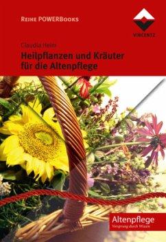 Heilpflanzen und Kräuter für die Altenpflege
