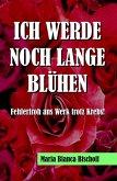 ICH WERDE NOCH LANGE BLÜHEN (eBook, ePUB)
