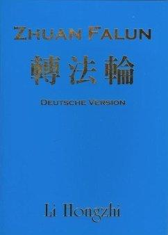 Zhuan Falun (Deutsche Version) - Ausgabe 2012-2 - Li Hongzhi