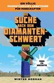 Die Suche nach dem Diamanten-Schwert / Roman für Minecrafter Bd.1 (eBook, ePUB)