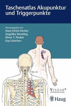 Taschenatlas Akupunktur und Triggerpunkte (eBook, ePUB) - Peuker, Elmar T.; Liebchen, Kay; Steveling, Angelika; Hecker, Hans Ulrich