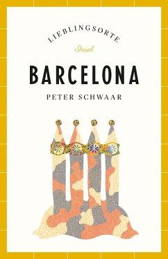 Barcelona - Lieblingsorte (eBook, ePUB) - Schwaar, Peter