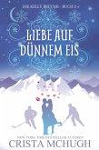 Liebe Auf Dünnem Eis (Die Kelly Brüder, #2) (eBook, ePUB)