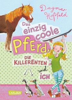 Das einzig coole Pferd, die Killerenten und ich (eBook, ePUB) - Hoßfeld, Dagmar