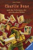 Charlie Bone und das Geheimnis der sprechenden Bilder / Charlie Bone Bd.1 (Mängelexemplar)