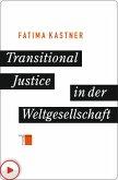 Transitional Justice in der Weltgesellschaft (eBook, ePUB)