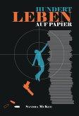 Hundert Leben auf Papier (eBook, ePUB)