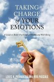 Taking Charge of Your Emotions: A Guide to Better Psychological Health and Well-Being